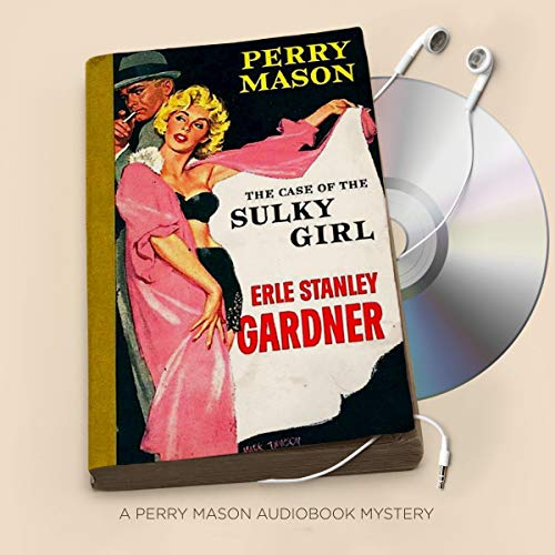 The Case of the Sulky Girl Audiobook By Erle Stanley Gardner cover art