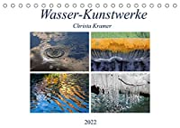 Wasser-Kunstwerke (Tischkalender 2022 DIN A5 quer): Naturfarben, Spiegelungen und Reflektionen am und im Wasser (Monatskalender, 14 Seiten )