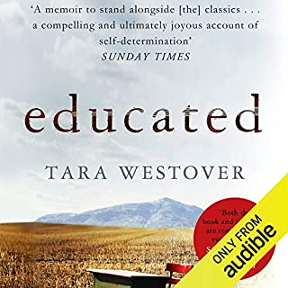 Educated     A Memoir              Written by:                                                                                                                                 Tara Westover                               Narrated by:                                                                                                                                 Julia Whelan                      Length: 12 hrs and 10 mins     1,630 ratings     Overall 4.8