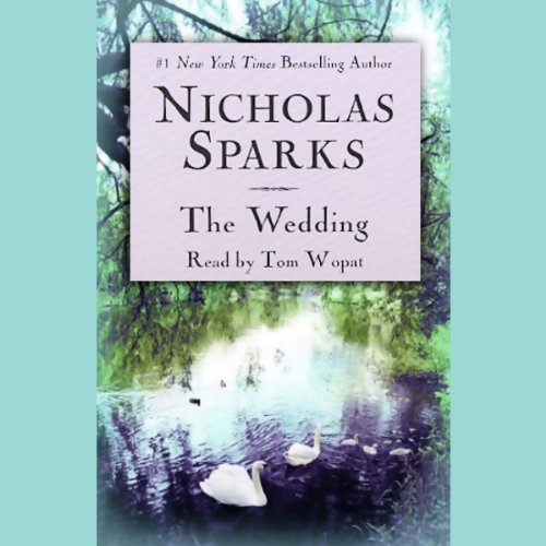 The Wedding                   By:                                                                                                                                 Nicholas Sparks                               Narrated by:                                                                                                                                 Tom Wopat                      Length: 7 hrs and 8 mins     1,706 ratings     Overall 4.5