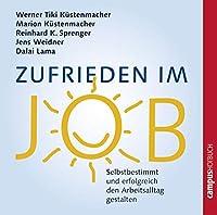 Zufrieden im Job: Selbstbestimmt und erfolgreich den Arbeitsalltag gestalten