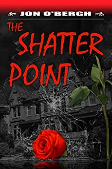 The Shatter Point by [Jon O'Bergh]