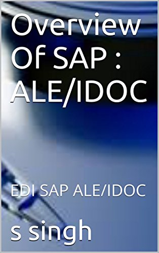 Overview Of SAP : ALE/IDOC: EDI SAP ALE/IDOC (English Edition)