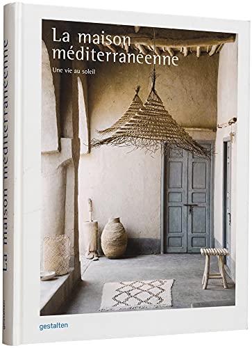 La Maison Méditerranéenne: Une Vie Au Soleil
