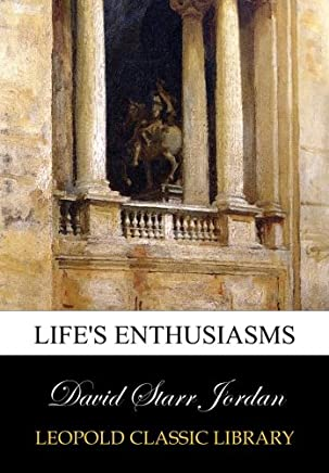 Life's Enthusiasms