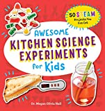 Awesome Kitchen Science Experiments for Kids: 50 STEAM Projects You Can Eat! (Awesome STEAM...