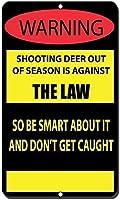 アルミニウムメタルサイン面白い警告鹿のシーズン外れは法律違反です捕まらないでくださいサイン有益な目新しさ壁アート垂直