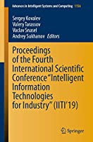 "Proceedings of the Fourth International Scientific Conference ""Intelligent Information Technologies for Industry"" (IITI'19) (Advances in Intelligent Systems and Computing (1156))"