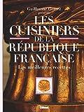 Les Cuisiniers de la République française - Les meilleures recettes