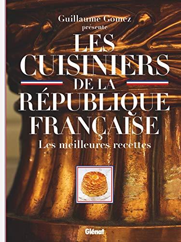 Les Cuisiniers de la République française: Les...