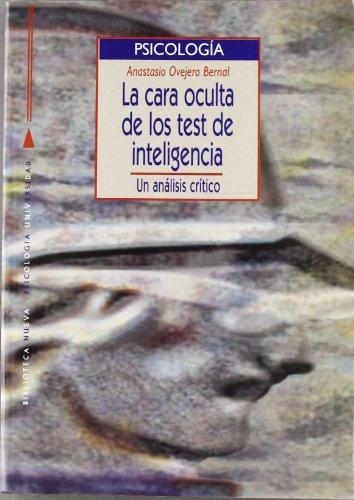 La Cara Oculta De Los Test De Inteligencia. Un Análisis Crítico (PSICOLOGIA UNIVERSIDAD)