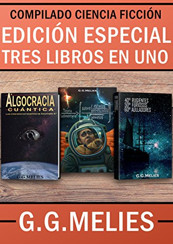 EDICIÓN ESPECIAL DE CIENCIA FICCIÓN. G.G.MELIES.: PACK TRES LIBROS EN UNO. eBook: Melies, G.G.: Amazon.es: Tienda Kindle