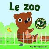 Le Zoo : 6 Sons à Écouter, 6 Images à Regarder (Livre Sonore)- Dès 1 an