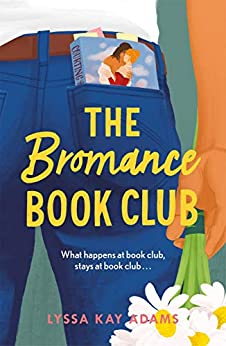 The Bromance Book Club: The utterly charming new rom-com that readers are raving about! by [Lyssa Kay Adams]