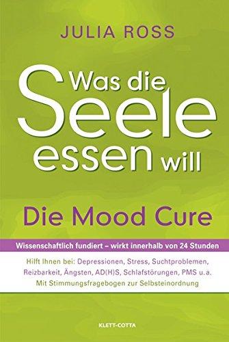 Was die Seele essen will: Die Mood Cure