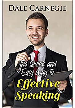 The Quick and Easy Way to Effective Speaking by [Dale Carnegie, Digital Fire]