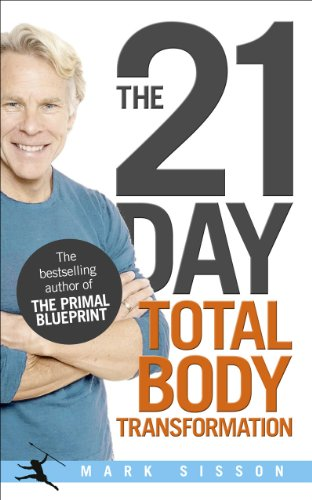 The 21-Day Total Body Transformation: A Complete Step-by-Step Gene Reprogramming Action Plan (English Edition)