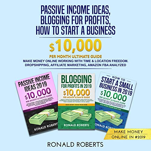 Passive Income Ideas, Blogging for Profits, How to Start a Business in 2019 audiobook cover art