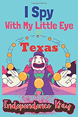I Spy With My Little Eye in Texas Independence Day: Texas Independence Day Celebration Gift Activity book / A Fun Guessing Game Book for Ages 2-5 Year ... Picture Book for Preschoolers and Toddlers