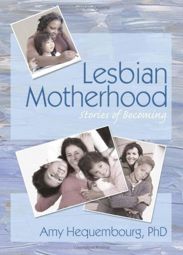 Lesbian Motherhood: Stories of Becoming