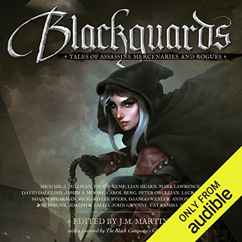 Blackguards     Tales of Assassins, Mercenaries, and Rogues              By:                                                                                                                                 Lian Hearn,                                                                                        Anthony Ryan,                                                                                        Mark Lawrence,                   and others                          Narrated by:                                                                                                                                 Michael Page,                                                                                        Nick Podehl,                                                                                        Steven Brand,                   and others                 Length: 18 hrs and 18 mins     7 ratings     Overall 4.0