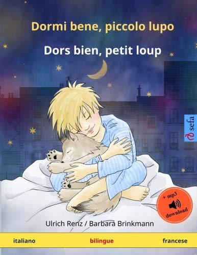 Dormi bene, piccolo lupo – Dors bien, petit loup (italiano – francese): Libro per bambini bilingue con audiolibro MP3 da scaricare, da 2-4 anni
