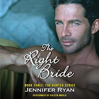 The Right Bride     Book Three: The Hunted Series              By:                                                                                                                                 Jennifer Ryan                               Narrated by:                                                                                                                                 Coleen Marlo                      Length: 9 hrs and 4 mins     155 ratings     Overall 4.5