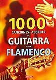 Flamenco : 1000 canciones y acordes de guitarra
