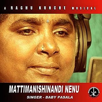 Mattimanishinandi Nenu