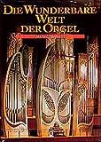 Die wunderbare Welt der Orgel (Olms Presse)