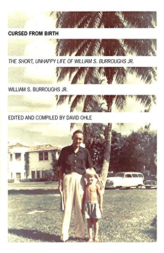 Cursed from Birth: The Short, Unhappy Life of William S. Burroughs, Jr.