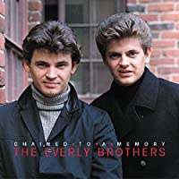 Chained To A Memory: 1966-1972 by The Everly Brothers