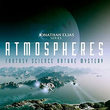 Atmospheres: Fantasy, Science, Nature, Mystery