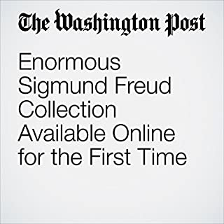 Enormous Sigmund Freud Collection Available Online for the First Time                   By:                                                                                                                                 Tara Bahrampour                               Narrated by:                                                                                                                                 Sam Scholl                      Length: 7 mins     Not rated yet     Overall 0.0