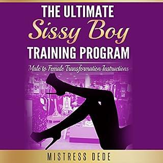 The Ultimate Sissy Boy Training Program     Male to Female Transformation Instructions              De :                                                                                                                                 Mistress Dede                               Lu par :                                                                                                                                 Audrey Lusk                      Durée : 7 h et 14 min     Pas de notations     Global 0,0