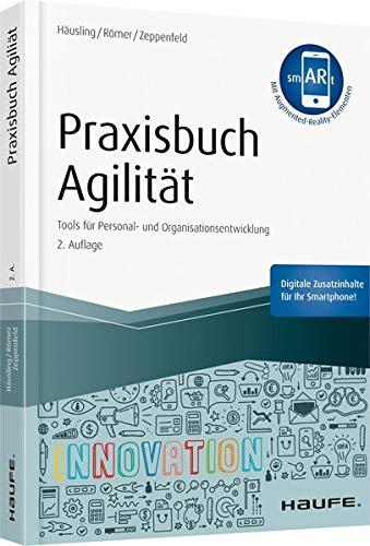 Praxisbuch Agilität - inkl. Augmented-Reality-App: Tools für Personal- und Organisationsentwicklung (Haufe Fachbuch)