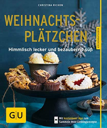 Weihnachtsplätzchen: Himmlisch lecker und bezaubernd süß (GU KüchenRatgeber)