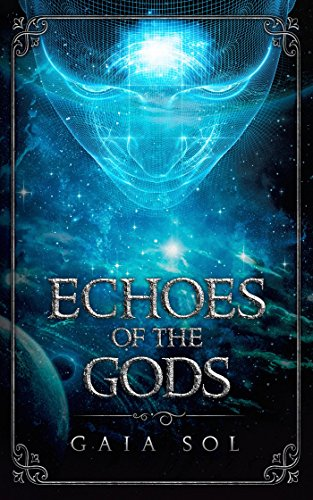 Book: Echoes of the Gods by Gaia Sol