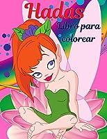 Libro de hadas para colorear para niñas de 4 a 8 años: Libro para colorear para niñas con lindas hadas, idea de regalo para niños de 4 a 8 años que aman colorear. Cute Magical Fairy Tale Fairies, un libro para colorear divertido y mágico para los niños