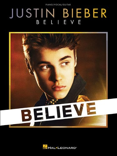 Justin Bieber: Believe: Songbook für Klavier, Gesang, Gitarre (Piano / Vocal / Guitar Soundtrack)