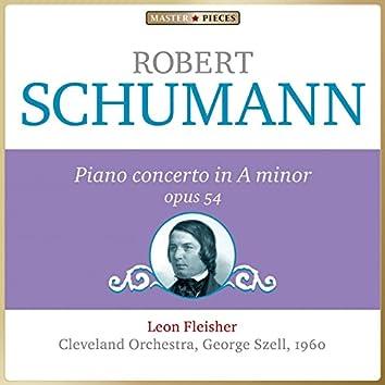 Masterpieces Presents Robert Schumann: Piano Concerto in A Minor, Op. 54