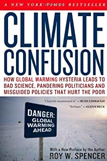 Climate Confusion by Roy W Spencer (2010-02-04)