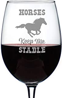 Horses Keep Me Stable – Cute Funny Wine Glass, Large 16.5 Ounces, Etched Sayings, Gift Box