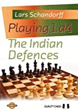 Playing 1.d4: The Indian Defences (grandmaster Guide)-Schandorff, Lars