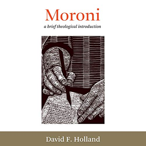Moroni: A Brief Theological Introduction: The Book of Mormon: Brief Theological Introductions, Book 12