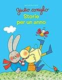 Giulio Coniglio. Storie per un anno. Ediz. a colori