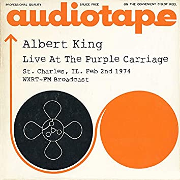 Live At The Purple Carriage, St. Charles, IL. Feb 2nd 1974 WXRT-FM Broadcast