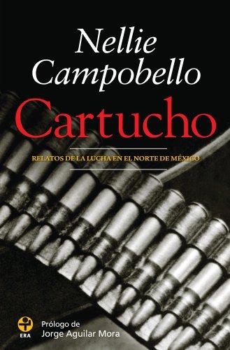 Cartucho. Relatos de la lucha en el Norte de México (Biblioteca Era) (Spanish Edition)