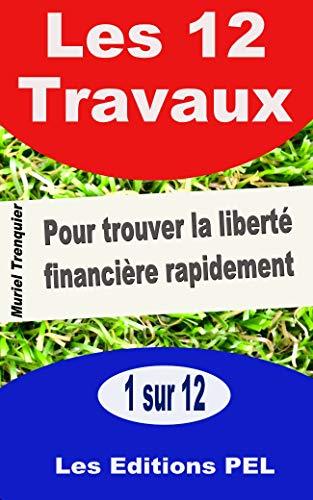 Les 12 Travaux: Comment gagner plus (French Edition)
