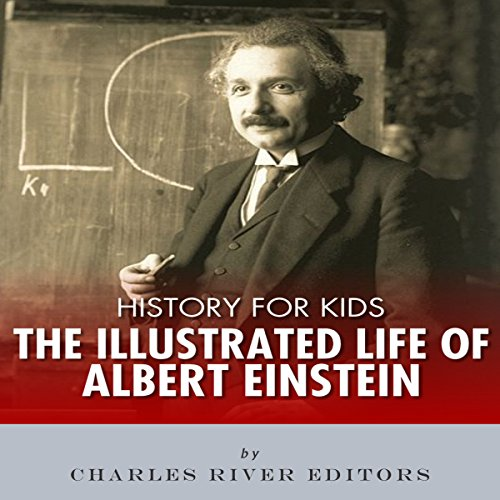 History for Kids: The Illustrated Life of Albert Einstein audiobook cover art
